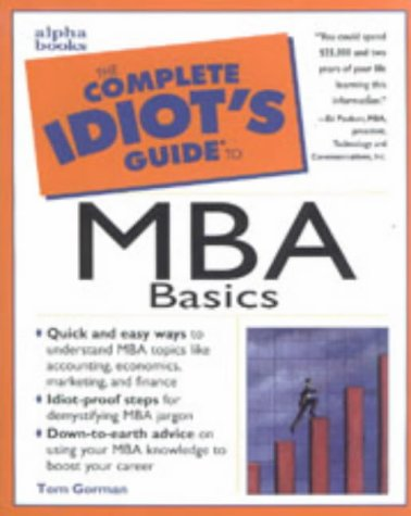 9780028621647: The Complete Idiot's Guide to MBA Basics (Complete idiot's guides)