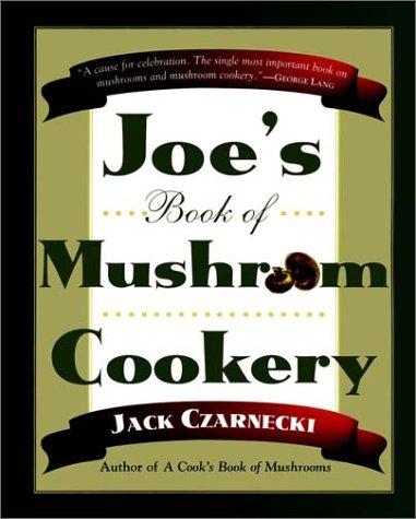 9780028621746: Joe's Book Of Mushroom Cookery