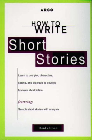 9780028622019: How to Write Short Stories 3E (ARCO's Concise Writing Guides)