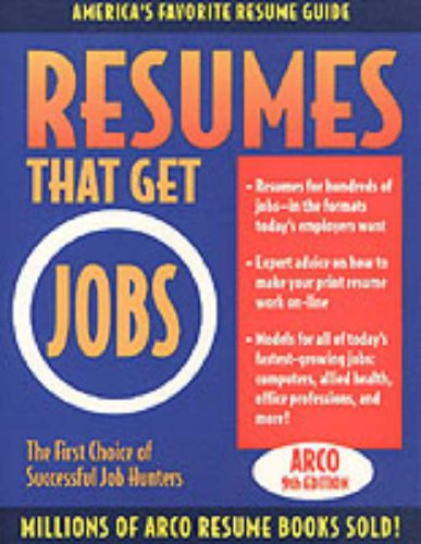 9780028622064: Resumes That Get Jobs: The First Choice of Successful Job Hunters (Arco Books)