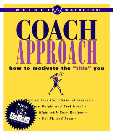 9780028622187: Weight Watchers Coach Approach: How to Motivate the