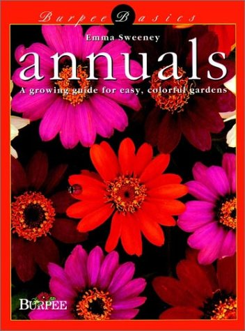 9780028622231: Annuals: A Growing Guide for Easy, Colorful Gardens (Burpee)