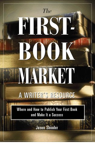 9780028622484: The First-Book Market: Where and How to Publish Your First Book and Make It a Success