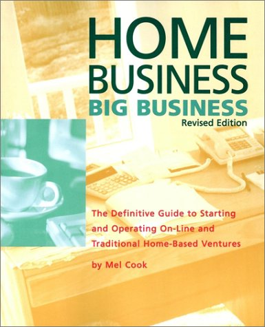 9780028622521: Home Business Big Business: The Definitive Guide to Starting and Operating On-Line and Traditional Home-Based Ventures