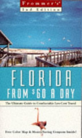 9780028622569: Frommer's Florida from $60 a Day: The Ultimate Guide to Comfortable Low-Cost Travel (2nd ed)