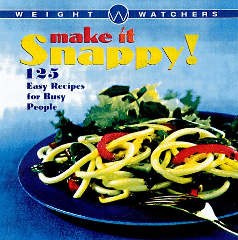 9780028622590: Weight Watchers Make It Snappy!: 125 Easy Recipes For Busy People