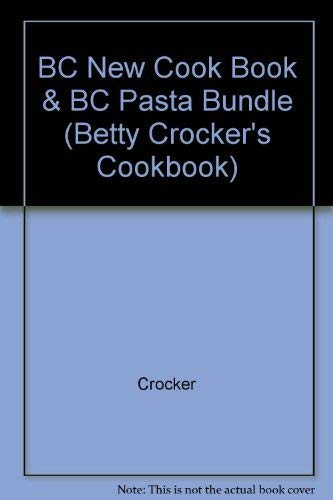 9780028622606: Betty Crocker's New Cookbook Packed With Betty Crocker's Pasta (BETTY CROCKER'S COOKBOOK)