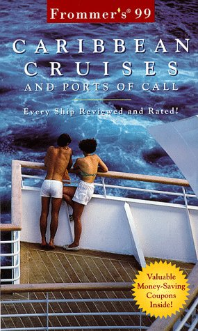 9780028622644: Caribbean Cruises and Ports of Call 1999 (Frommer's Complete Guides)