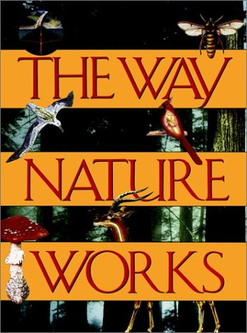 The Way Nature Works: Editor-Jill Bailey