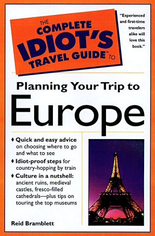 9780028623009: Complete Idiot's Guide to Planning Your Trip to Europe, The