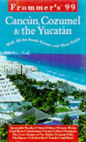 9780028623061: Frommer's 99 Cancun, Cozumel & the Yucatan (Frommer's Cancun and the Yucatan)