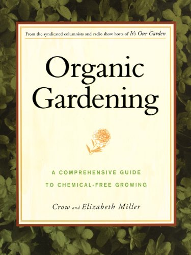 9780028623153: Organic Gardening: A Comprehensive Guide to Chemical-Free Growing