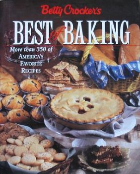 9780028623191: Betty Crocker's Best of Baking: More Than 350 of America's Favorite Recipes