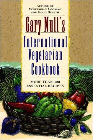 9780028623276: Gary Null's International Vegetarian Cookbook
