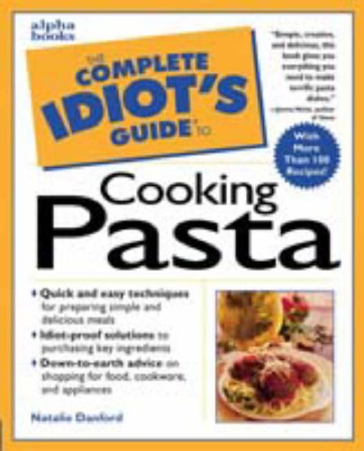 9780028623306: The Complete Idiot's Guide to Cooking Pasta: By Natalie Danford