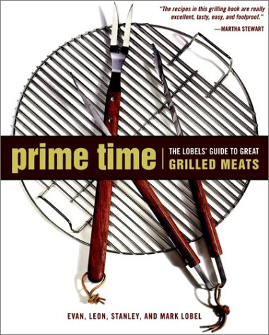 9780028623337: Prime Time: The Lobels' Guide to Great Grilled Meats