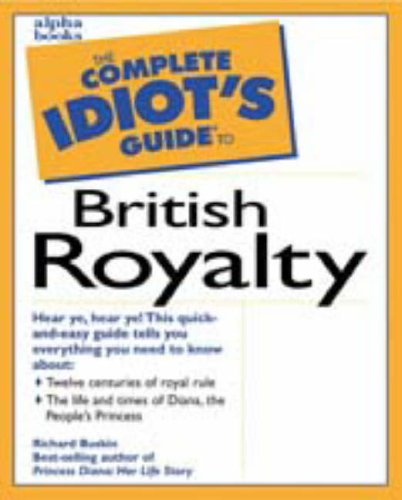 9780028623467: The Complete Idiot's Guide to British Royalty