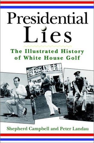 9780028623566: Presidential Lies: The Illustrated History of White House Golf