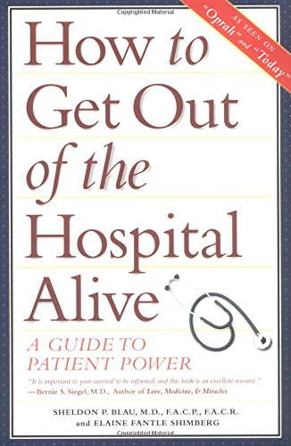 9780028623634: How to Get Out of the Hospital Alive: A Guide to Patient Power