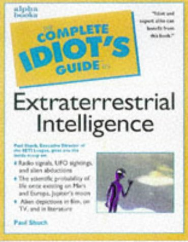 9780028623870: The Complete Idiot's Guide To Extraterrestrial Intelligence.