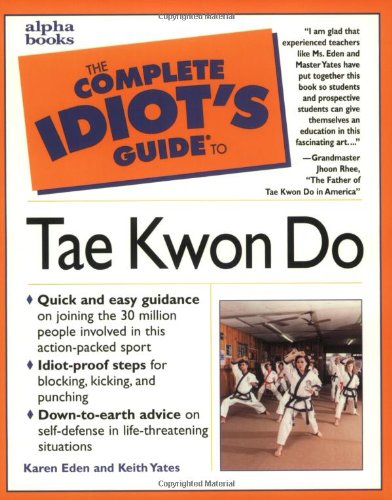 9780028623894: Complete Idiot's Guide to Tae Kwon Do