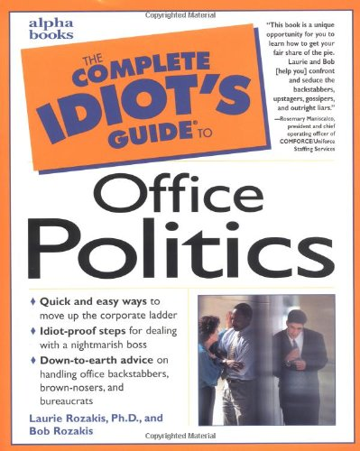 9780028623979: The Complete Idiot's Guide to Office Politics (Complete idiot's guides)