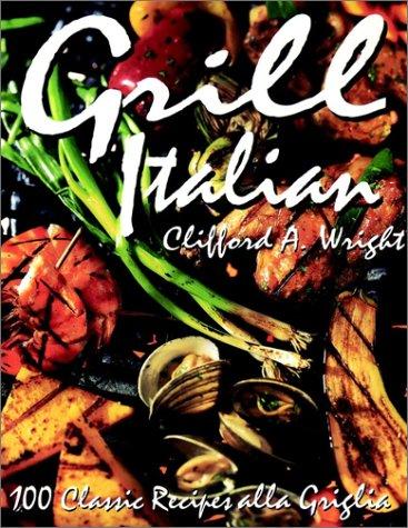 9780028623993: Grill Italian: 100 Classic Recipes alla Griglia