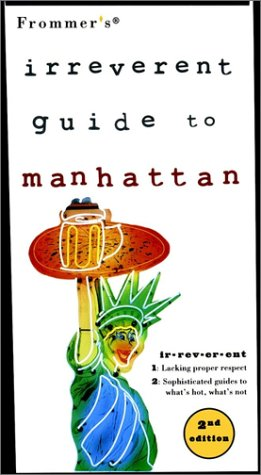 9780028624389: Frommer's Irreverent Guide to Manhattan (Irreverent Guides)