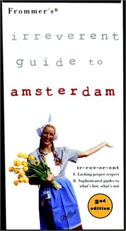 9780028624440: Frommer's Irreverent Guide to Amsterdam (Irreverent Guides)
