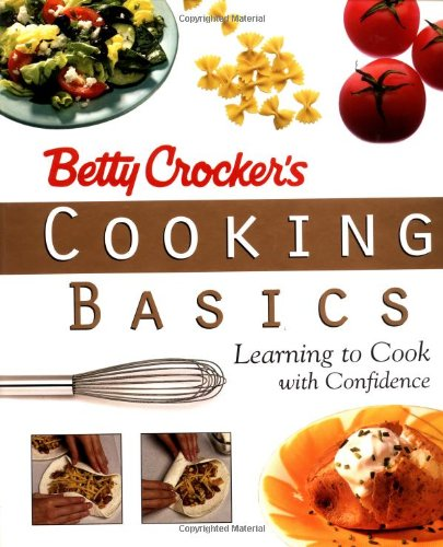 9780028624518: Betty Crocker's Cooking Basics: Learning to Cook with Confidence