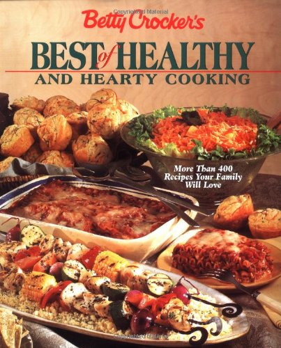 9780028624525: Betty Crocker's Best of Healthy and Hearty Cooking: More Than 400 Recipes Your Family Will Love