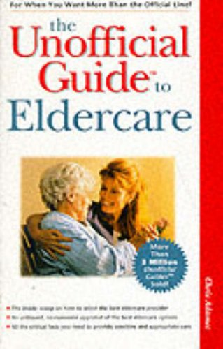 9780028624563: The Unofficial Guide to Eldercare