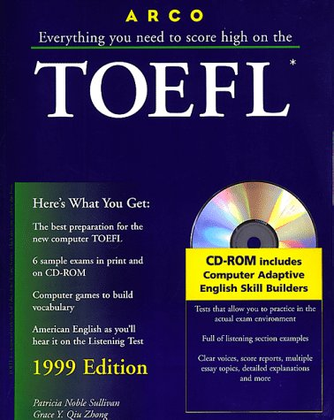 9780028624815: Everything You Need to Score High on the Toefl: 1999 With the Latest Information on the New Computer-Based Toefl (Arco Master the TOEFL (W/CD))