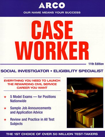 9780028625072: Arco Case Worker: Social Investigator, Eligibility Specialist (Caseworker, 11th ed)