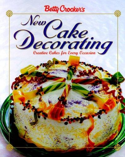 9780028625270: Betty Crocker's New Cake Decorating (Betty Crocker Cooking)