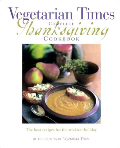 9780028625676: Vegetarian Times Complete Thanksgiving Cookbook