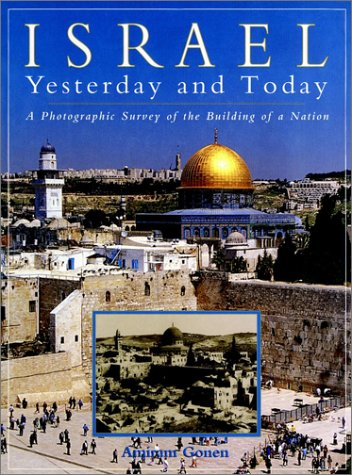 9780028625850: Israel: Yesterday and Today: A Photographic Survey of the Building of a Nation