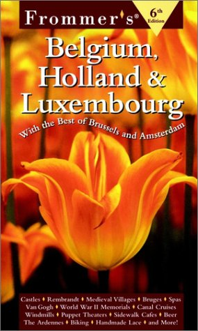 9780028626017: Frommer's Belgium, Holland and Luxembourg: With the Best of Brussels and Amsterdam (Frommer's Complete Guides)