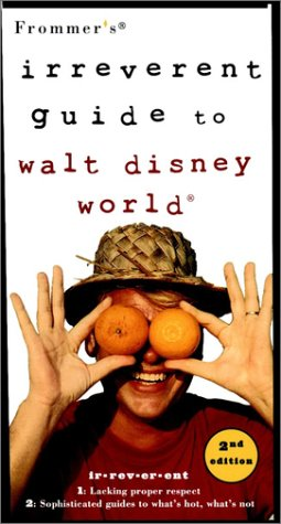 9780028626178: Frommer's Irreverent Guide to Walt Disney World, (Irreverent Guides)