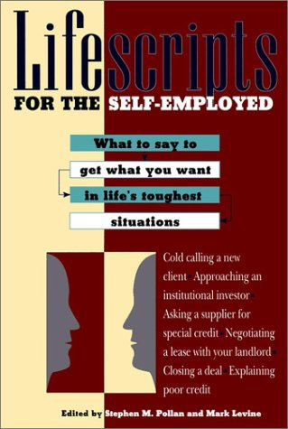 Lifescripts for the Self-Employed: What to say to get what you want in life's toughest ...