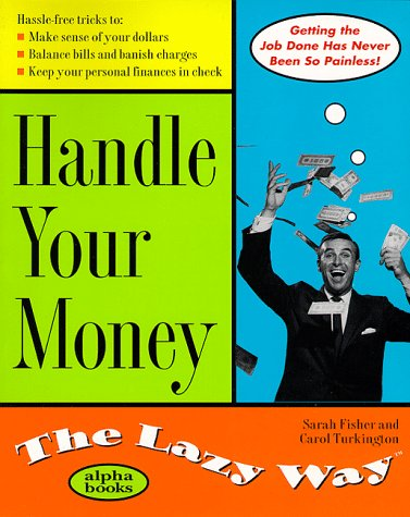 9780028626321: Handle Your Money: The Lazy Way (The Lazy Way Series)