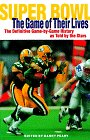 Super Bowl the Game of Their Lives: The Definitive Game-By-Game History As Told by the Stars (0028626338) by Danny Peary