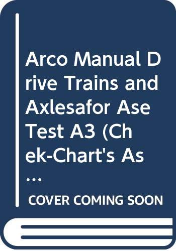 9780028626611: Arco Manual Drive Trains and Axlesãfor Ase Test A3 (Chek-Chart's Ase Study Guides)