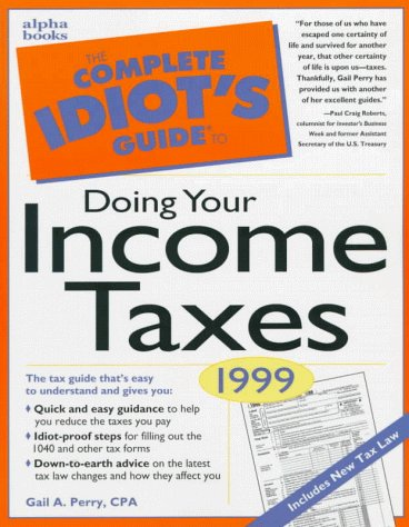9780028626826: The Complete Idiot's Guide to Doing Your Income Taxes 1999
