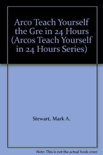 9780028626901: Arco Teach Yourself the Gre in 24 Hours (Arcos Teach Yourself in 24 Hours Series)