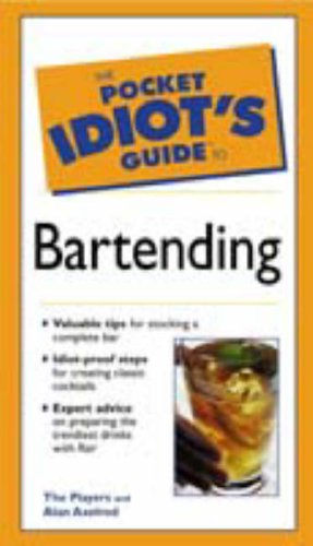 9780028627007: Title: The Pocket Idiots Guide to Bartending