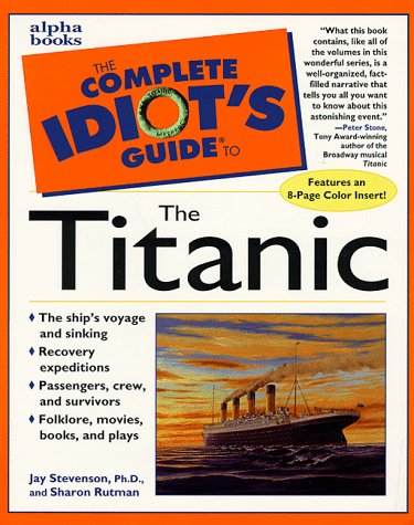 9780028627120: The Complete Idiot's Guide to the Titanic