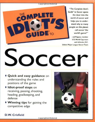 9780028627250: The Complete Idiot's Guide to Soccer