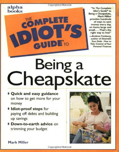 9780028627267: The Complete Idiot's Guide to Being a Cheapskate