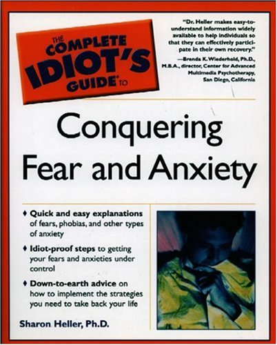 9780028627274: The Complete Idiot's Guide to Conquering Fear and Anxiety